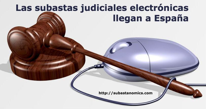 Las subastas judiciales electrónicas llegan a España