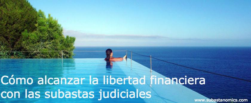 Alcanzar la libertad financiera con las subastas judiciales