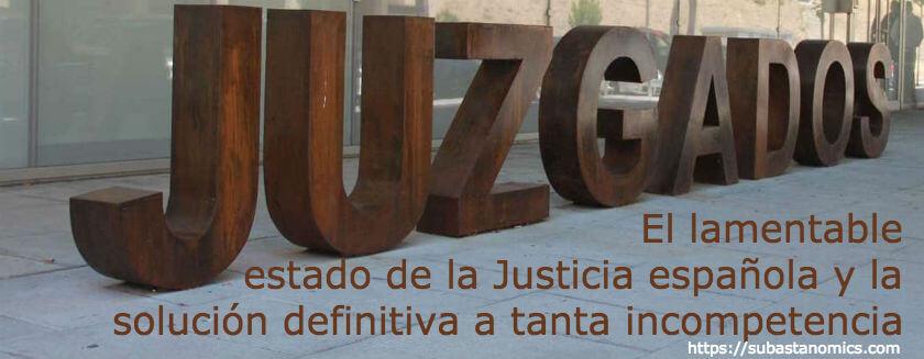 El lamentable estado de la Justicia española