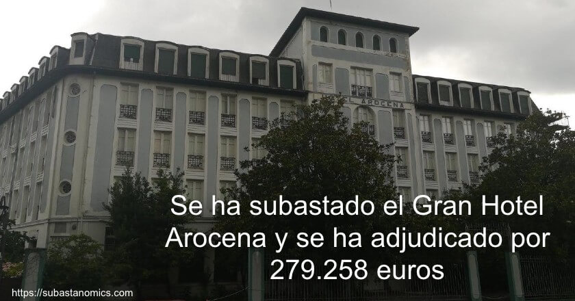 Se ha subastado el Gran Hotel Arocena